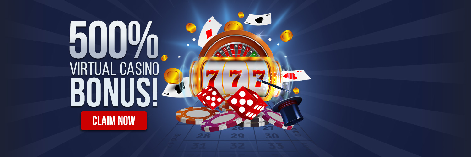 500% Virtual Casino Bonus