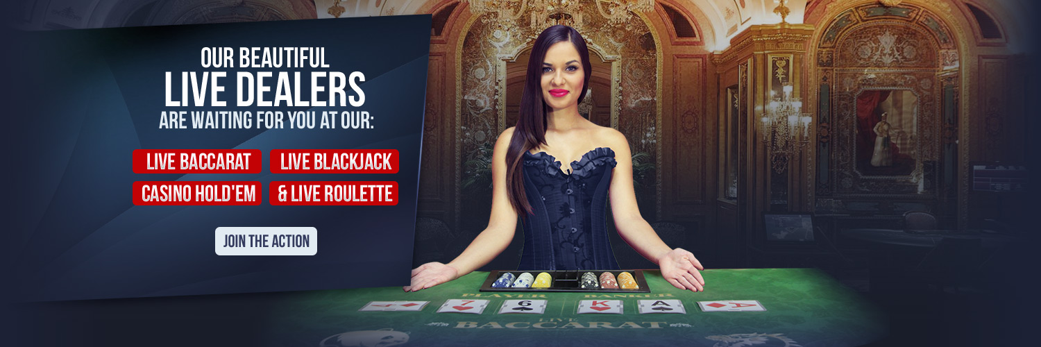 Play with our Live Dealers