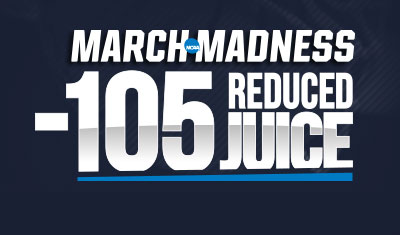 -105 Reduced Juice for March Madness Sweet 16 and on!