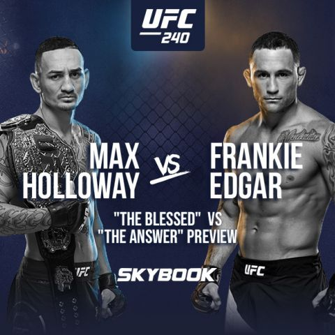 UFC 240 Betting Odds: Max Holloway vs. Frankie Edgar Fight Preview