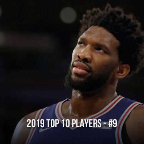 2019 Top 10 NBA Players, #9 Joel Embiid