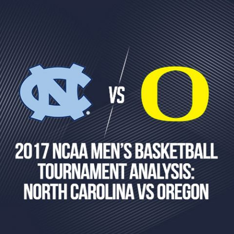 2017 NCAA Men's Basketball Tournament Analysis: North Carolina vs Oregon