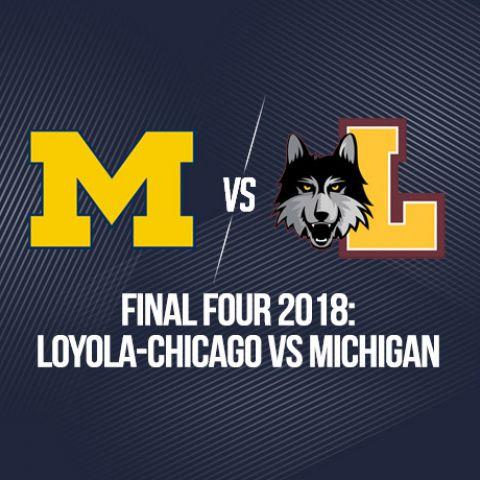 Final Four 2018: Loyola-Chicago vs Michigan