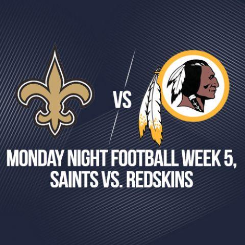 Monday Night Football Week 5, Saints vs. Redskins