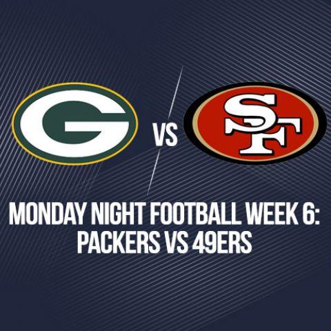 Monday Night Football Week 6: Packers vs 49ers