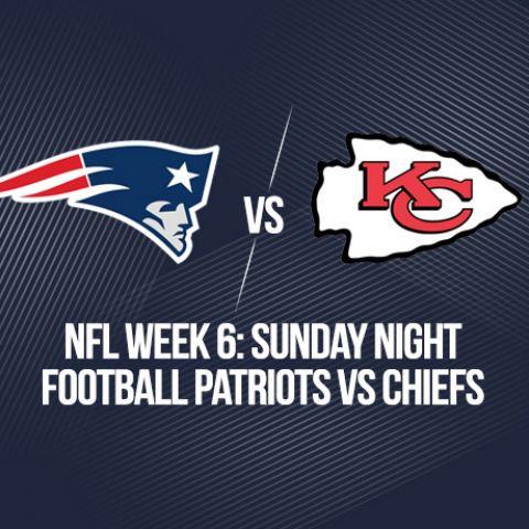 NFL Week 6: Sunday Night Football Patriots vs Chiefs